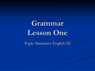 Grammar Lesson One