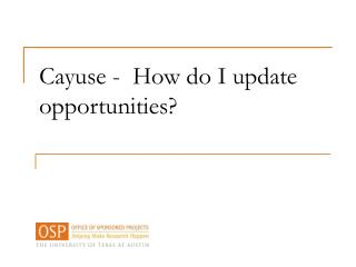 Cayuse - How do I update opportunities?