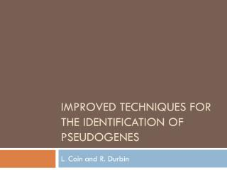 Improved techniques for the identification of  pseudogenes