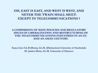 OH, EAST IS EAST, AND WEST IS WEST, AND NEVER THE TWAIN SHALL MEET:  EXCEPT IN TELECOMMUNICATIONS ?