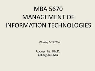 MBA 5670  MANAGEMENT OF INFORMATION TECHNOLOGIES