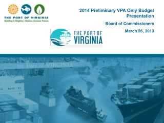 2014  Preliminary VPA Only Budget  Presentation Board of Commissioners March 26, 2013