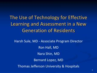 The Use of Technology for Effective Learning and Assessment in a New Generation of Residents