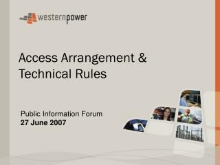 Access Arrangement & Technical Rules