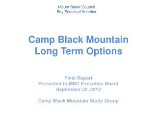 Camp Black Mountain Long Term Options