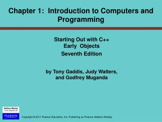 Starting Out with C++  Early  Objects  Seventh Edition by Tony Gaddis, Judy Walters,  and Godfrey Muganda