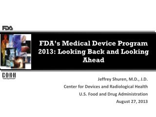 FDA's Medical Device Program 2013: Looking Back and Looking Ahead