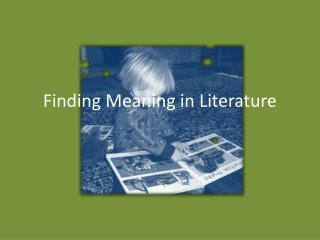 Finding Meaning in Literature