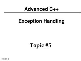 Advanced C++  Exception Handling