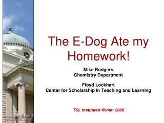 The E-Dog Ate my Homework!
