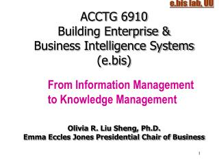 ACCTG 6910 Building Enterprise &  Business Intelligence Systems (e.bis)