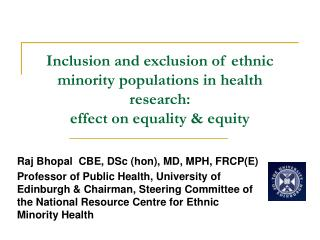 Inclusion and exclusion of ethnic minority populations in health research:  effect on equality & equity