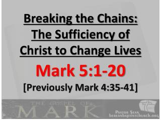 Breaking the Chains: The Sufficiency of Christ to Change Lives