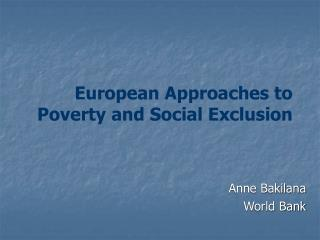 European Approaches to Poverty and Social Exclusion