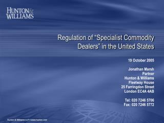 "Regulation of ""Specialist Commodity Dealers"" in the United States"
