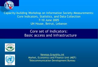 Capacity-building Workshop on Information Society Measurements:  Core Indicators, Statistics, and Data Collection 7-10