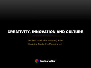 Creativity, innovation and culture