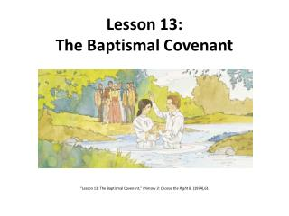 Lesson 13: The Baptismal Covenant