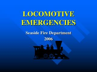 LOCOMOTIVE EMERGENCIES