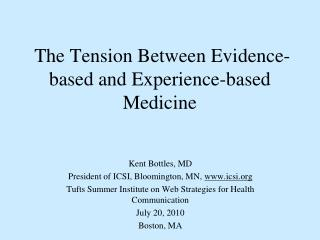 The Tension Between Evidence-based and Experience-based Medicine