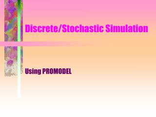 Discrete/Stochastic Simulation