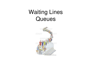 Queueing Models Delay or Waiting Line Models
