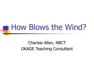 How Blows the Wind?