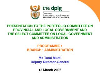 PRESENTATION TO THE PORTFOLIO COMMITTEE ON  PROVINCIAL AND LOCAL GOVERNMENT AND  THE SELECT COMMITTEE ON LOCAL GOVERNME