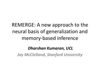 REMERGE: A new approach to the neural basis of generalization and memory-based inference