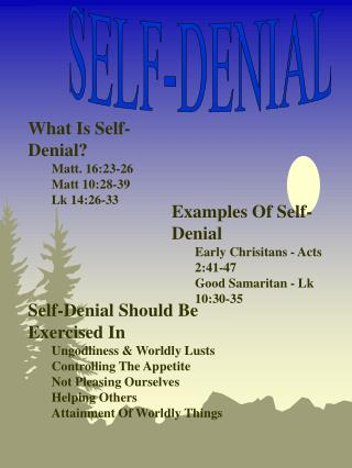 What Is Self-Denial? Matt. 16:23-26 Matt 10:28-39 Lk 14:26-33