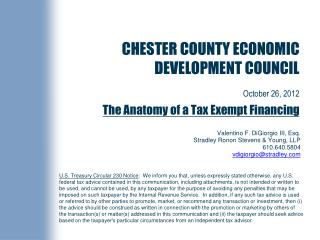 CHESTER COUNTY ECONOMIC DEVELOPMENT COUNCIL  October 26, 2012 The Anatomy of a Tax Exempt Financing