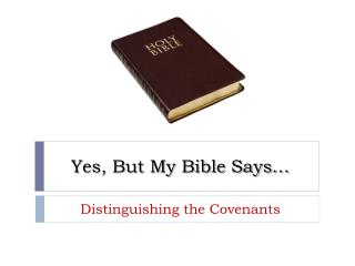 Yes, But My Bible Says…