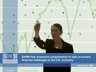 SHRM Poll, Executive compensation in light of current financial challenges to the U.S. economy