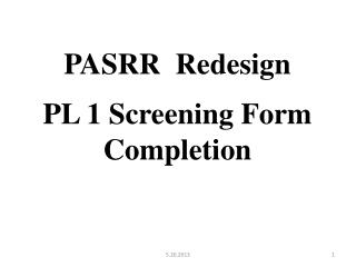 PASRR  Redesign PL 1 Screening Form Completion