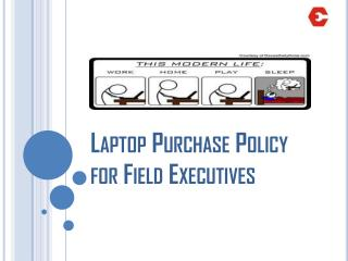 Laptop Purchase Policy for Field Executives