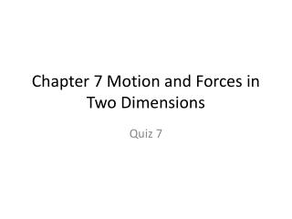 Chapter 7 Motion and Forces in Two Dimensions
