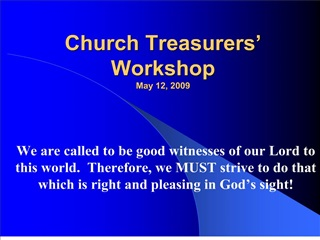 Church Treasurers  Workshop May 12, 2009
