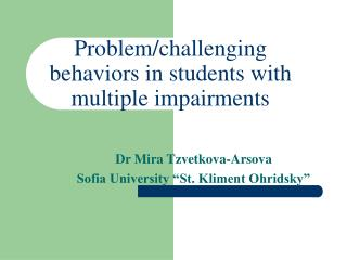 Problem/challenging behaviors in students with multiple impairments