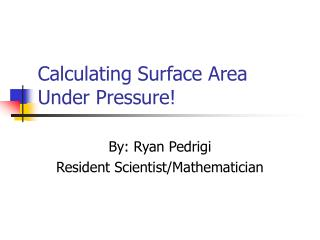Calculating Surface Area Under Pressure!