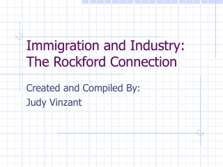 Immigration and Industry: The Rockford Connection