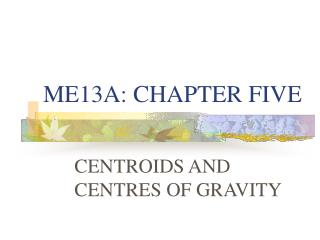 ME13A: CHAPTER FIVE