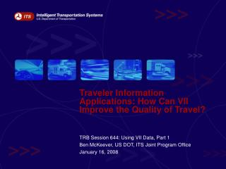 Traveler Information Applications: How Can VII Improve the Quality of Travel?