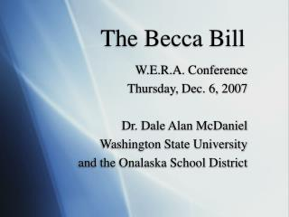 The Becca Bill