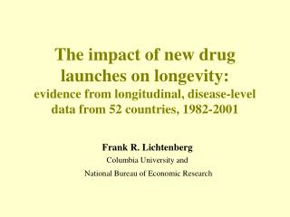 The impact of new drug launches on longevity: evidence from longitudinal, disease-level data from 52 countries, 1982-200