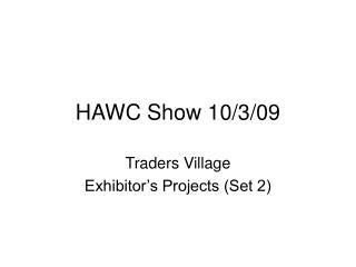 HAWC Show 10/3/09