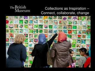 Collections as Inspiration – Connect, collaborate, change