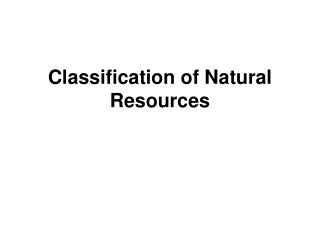 Classification of Natural Resources