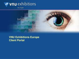 VNU Exhibitions Europe  Client Portal