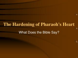 The Hardening of Pharaoh's Heart