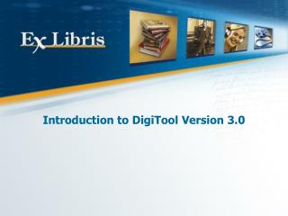 Introduction to DigiTool Version 3.0